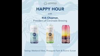UnTapped Happy Hour #7 - Rick Chapman, President & Co-Founder of Coronado Brewing