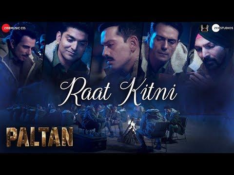 Raat Kitni | Paltan | 7 Sept | J P Dutta | Sonu Nigam | Anu Malik | Javed Akhtar