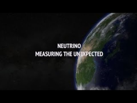 Neutrino Measuring the Unexpected (2017) DOCUMENTARY ABOUT PHYSICAL