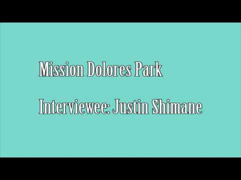 Mission Dolores Park - Interview With Justin Shimane