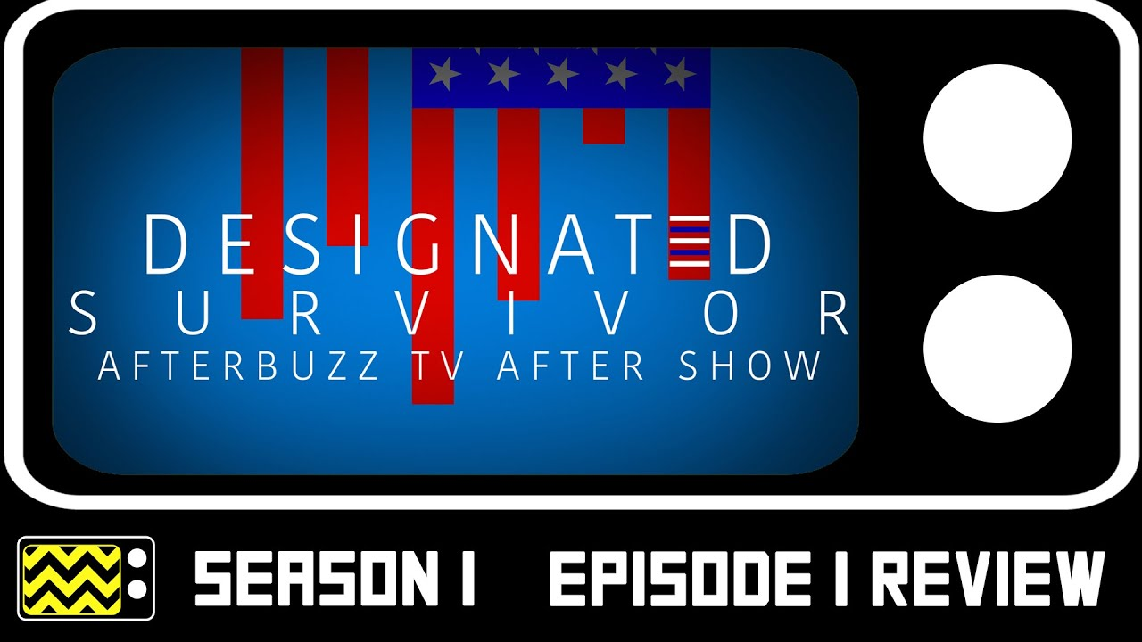 Download Designated Survivor Season 1 Episode 1 Review & After Show | AfterBuzz TV