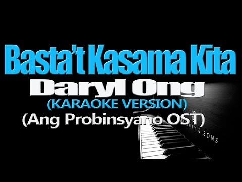 BASTA'T KASAMA KITA - Daryl Ong (KARAOKE VERSION) - LOWER KEY