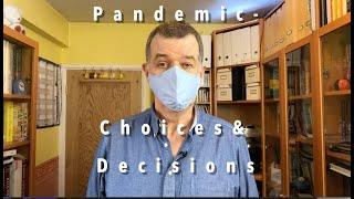 Pandemic: Choices & Decisions