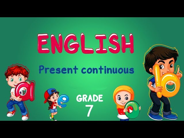 English | Grade 7 | Present continuous (Grammar)