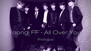 Yoongi FF - All Over You : Prologue