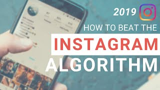 How to Beat the Instagram Algorithm in 2019 [Proven Tactics & Examples]