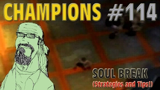 Champions #114 RTA - Soul Break (With Strategies and Tips!)