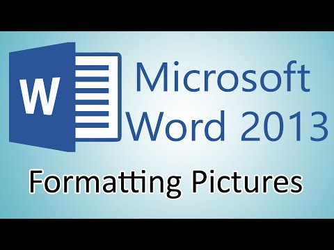 Microsoft Word 2013 Tutorials - Formatting Pictures
