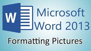 Microsoft Word 2013 Tutorials - Formatting pictures