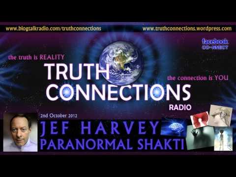 Jef Harvey: Paranormal Shakti - Truth Connections Radio