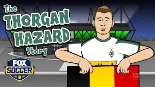 The Story Of Thorgan Hazard - Powered By 442oons | FOX SOCCER