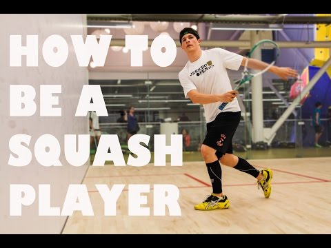 How to be a squash player