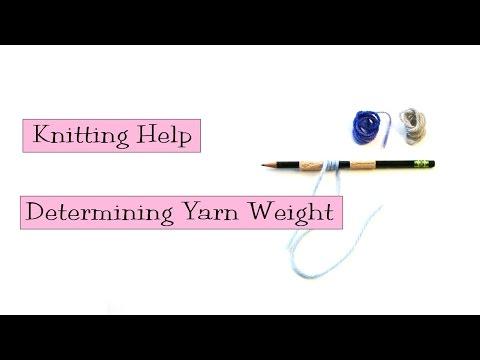 Knitting Help - Determining Yarn Weight - YouTube