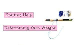 Knitting Help - Determining Yarn Weight (wpi)