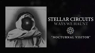 Stellar Circuits  - Nocturnal Visitor