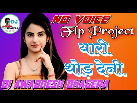 yaari-thod-deni-dj-remix-song/surjit-bhullar-dj-remix-song/no-voice-flp-project/dj-awadhesh-bhagera