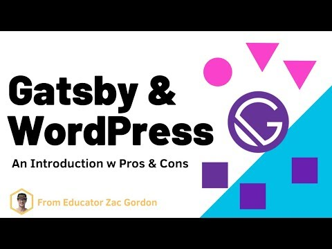 Gatsby & WordPress – Pros / Cons w Overview