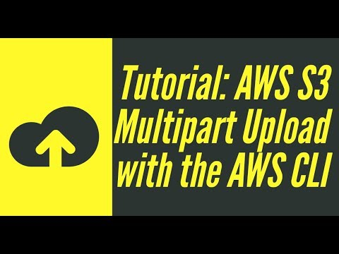 AWS S3 Tutorial: Multi-part upload with the AWS CLI