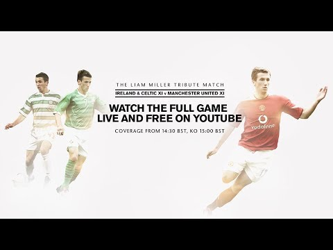 Liam Miller Tribute Match | Celtic & Ireland Legends 2-2 Manchester United