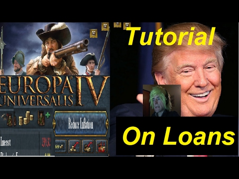 Europa Universalis IV 202: Florrynomics 1/2 Tutorial on loans