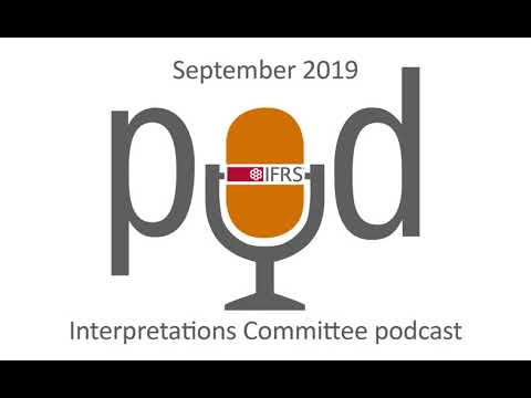 Interpretations Committee Podcast - September 2019