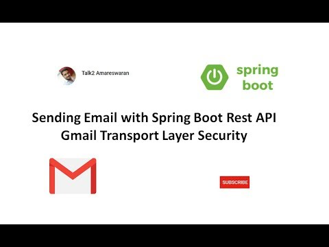 Sending Email with Spring Boot Rest API - Gmail Transport Layer Security