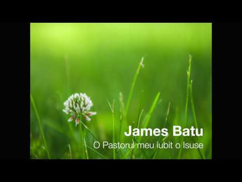 James Batu - O Pastorul meu iubit o Isuse