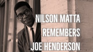 Nilson Matta Remembers Joe Henderson   Jazz Meets Samba at JEN