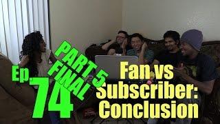 Fan vs Subscriber: Conclusion (DangIT Prodcast ep 74 PART 5 FINAL)