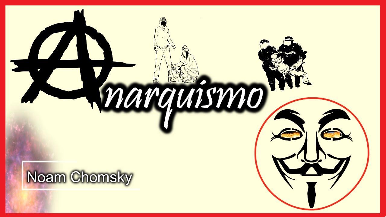 Anarquismo | Noam Chomsky | PENSAR Y CREER