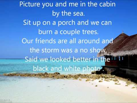 The Dirty Heads - Cabin By The Sea *lyrics*