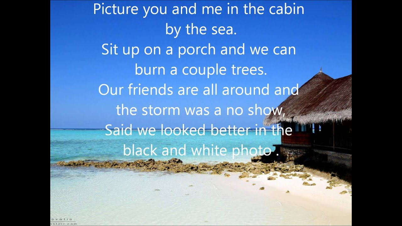 The Dirty Heads Cabin By The Sea Lyrics Youtube