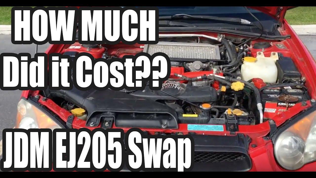WRX JDM EJ205 Swap: How much does it Cost?