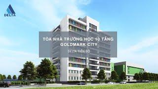 DELTA chuẩn bị bàn giao CT Trường tiểu học và trung học cơ sở thuộc Dự án GoldMark City
