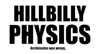 Flat Earth: Hillbilly Physics
