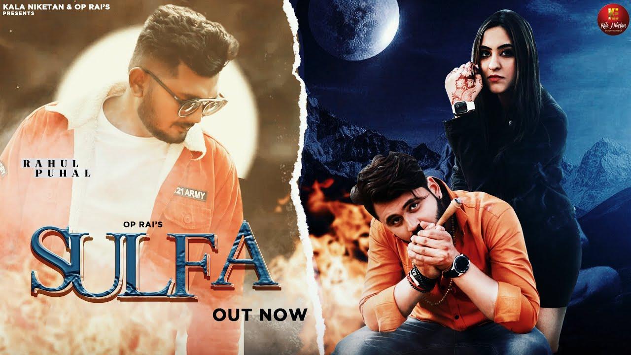 Sulfa (Full Song)   Rahul Puhal   Lavi Adwal, Nia Puniani   New Haryanvi Songs Haryanavi 2021
