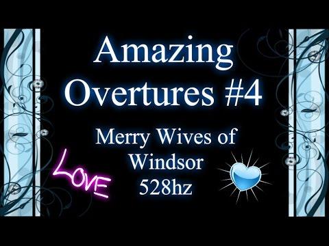 Amazing Overtures #4: Merry Wives of Windsor: Nicolai (528hz)