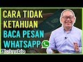 - Cara Baca Pesan Whatsapp Tanpa Ketahuan Pengirimnya