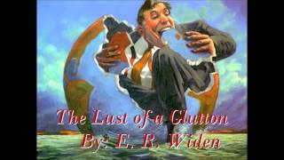 "Audio Story #1 ""The Lust of a Glutton"" by E. R. Widen"