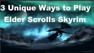 3 Unique Ways To Play Skyrim