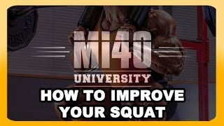 Squat, How to Improve Squat MI40 Strength (BONUS UNLISTED VIDEO)