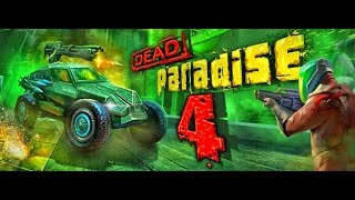 Dead Paradise 4 Full Gameplay Walkthrough