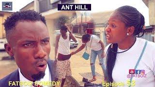 ANT HILL (FATBOIZ COMEDY EPISODE 53)