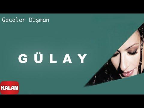 Gülay  - Geceler Düşman  [ Adı Yok © 2004 Kalan Müzik ]