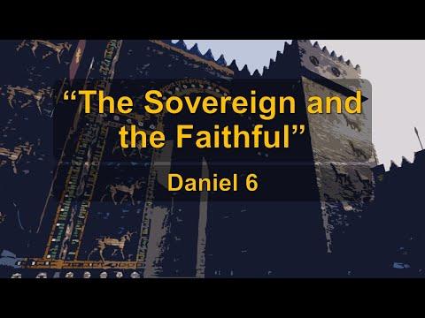 Daniel 6 - The Sovereign and the Faithful