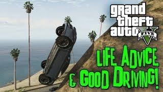 GTA V - LIFE ADVICE & Good Driving!
