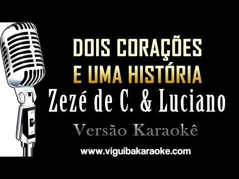 🔴 Dois Corações e Uma Histróia - ZZ & Luciano Karaokê