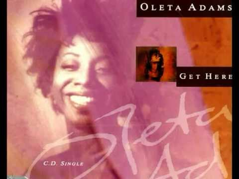 oleta adams get here if you can