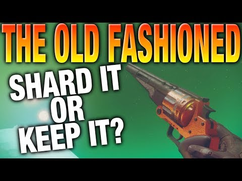 Destiny 2 - Shard It Or Keep It - The Old Fashioned - Legendary Hand Cannon Review