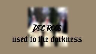 Dec Rocs - Used to The Darkness    Türkçe Çeviri